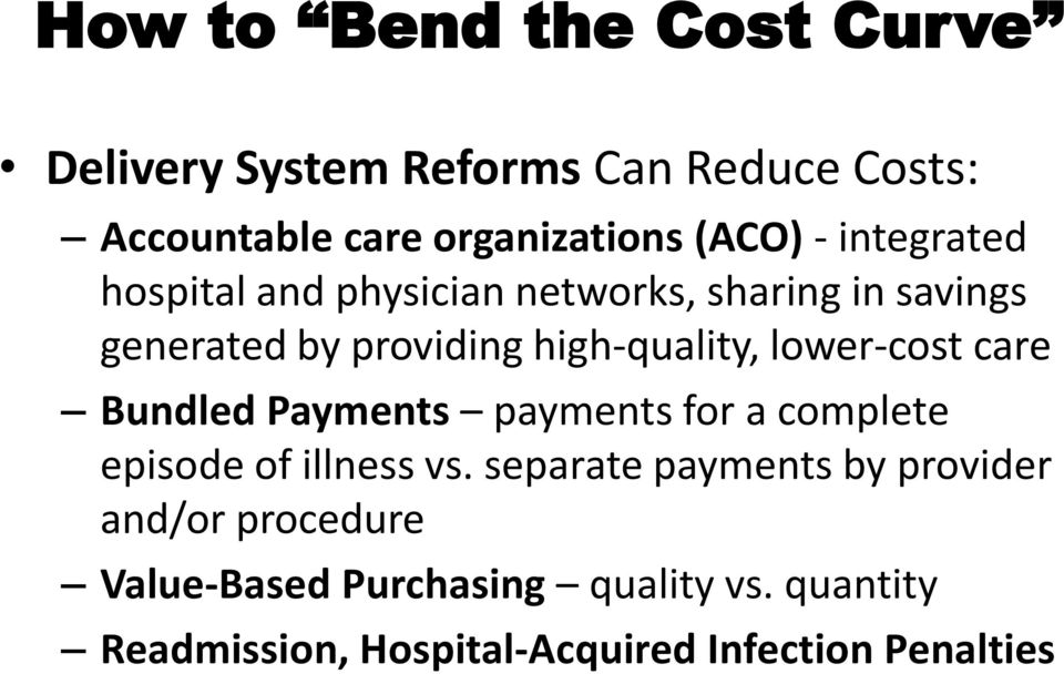 lower-cost care Bundled Payments payments for a complete episode of illness vs.