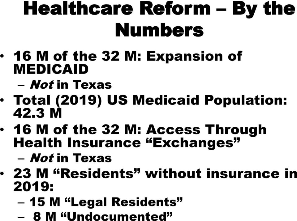 3 M 16 M of the 32 M: Access Through Health Insurance Exchanges Not in