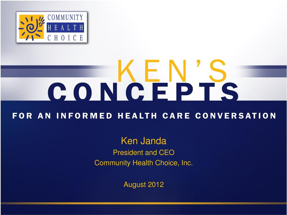 Ken Janda President and CEO