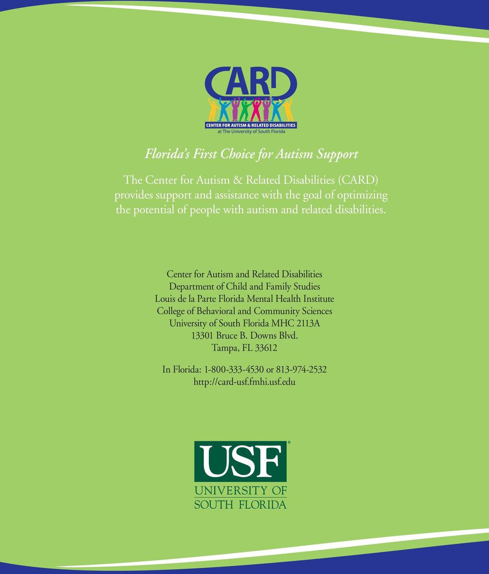 Center for Autism and Related Disabilities Department of Child and Family Studies Louis de la Parte Florida Mental Health Institute