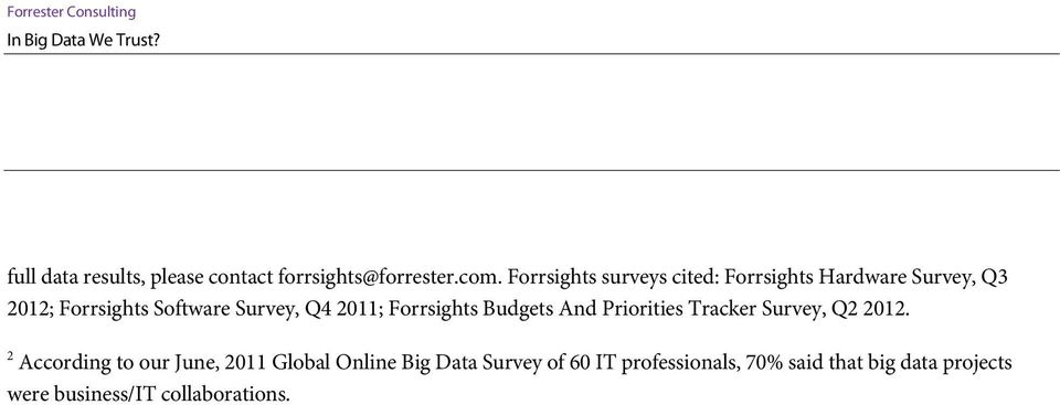 Q4 2011; Forrsights Budgets And Priorities Tracker Survey, Q2 2012.