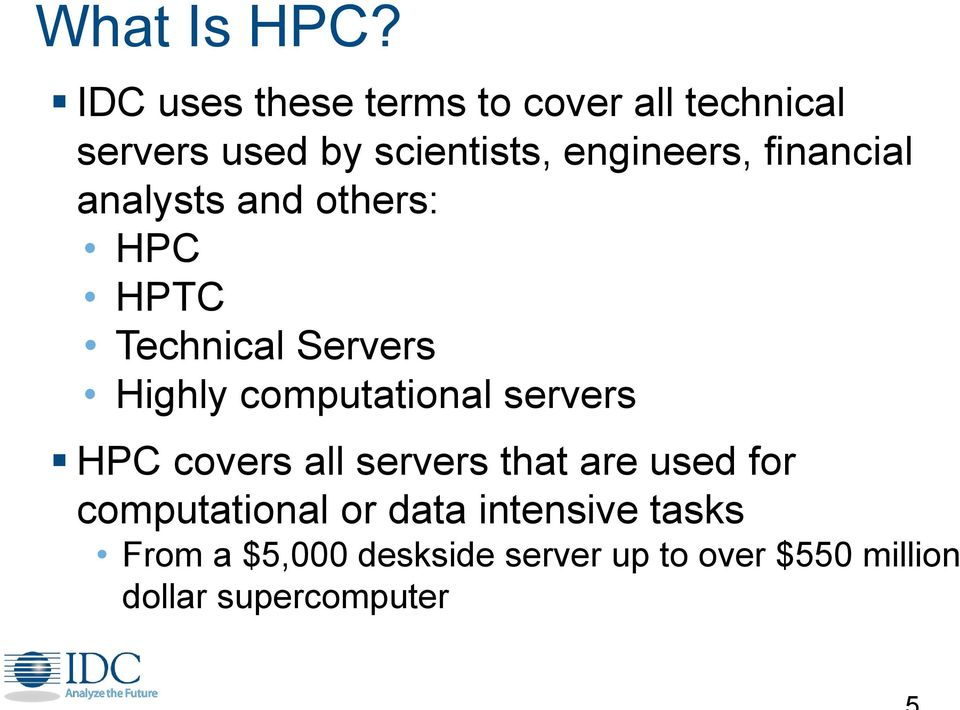 financial analysts and others: HPC HPTC Technical Servers Highly computational