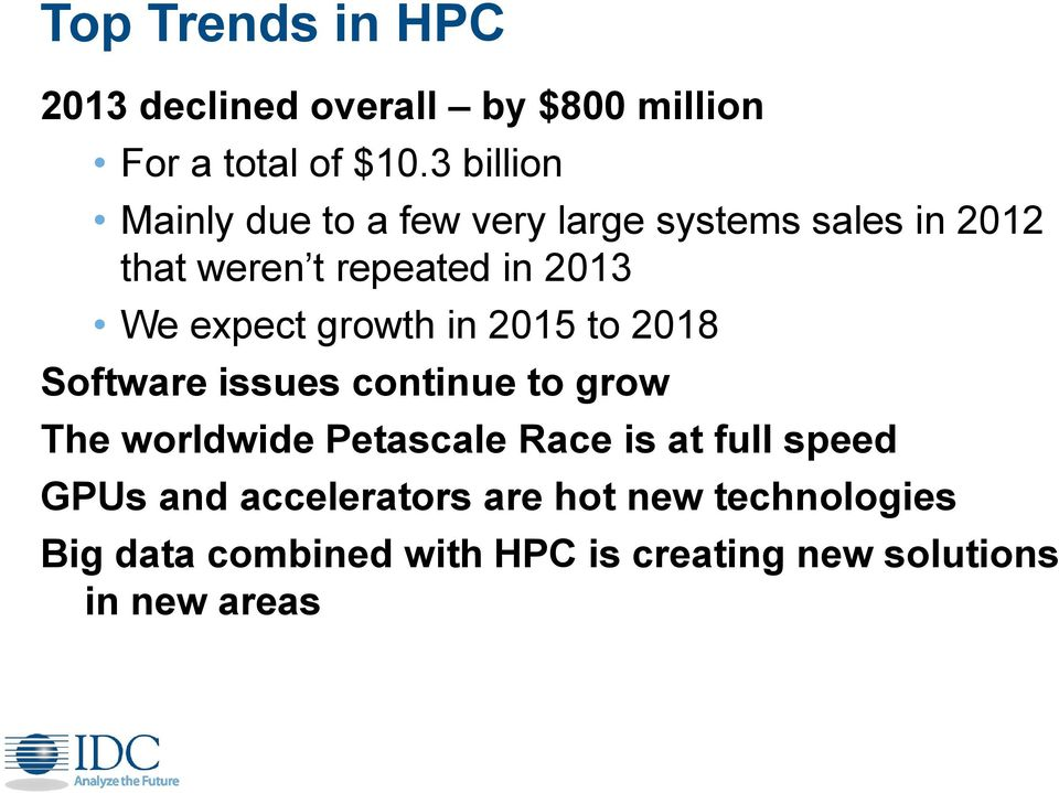 expect growth in 2015 to 2018 Software issues continue to grow The worldwide Petascale Race is at