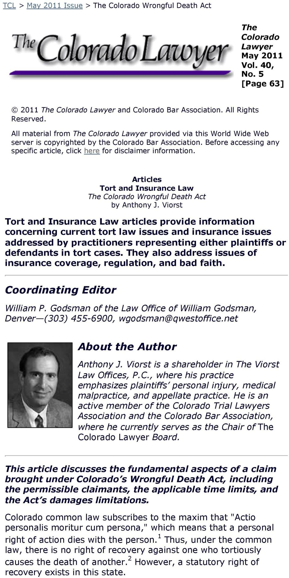 Before accessing any specific article, click here for disclaimer information. Articles Tort and Insurance Law The Colorado Wrongful Death Act by Anthony J.