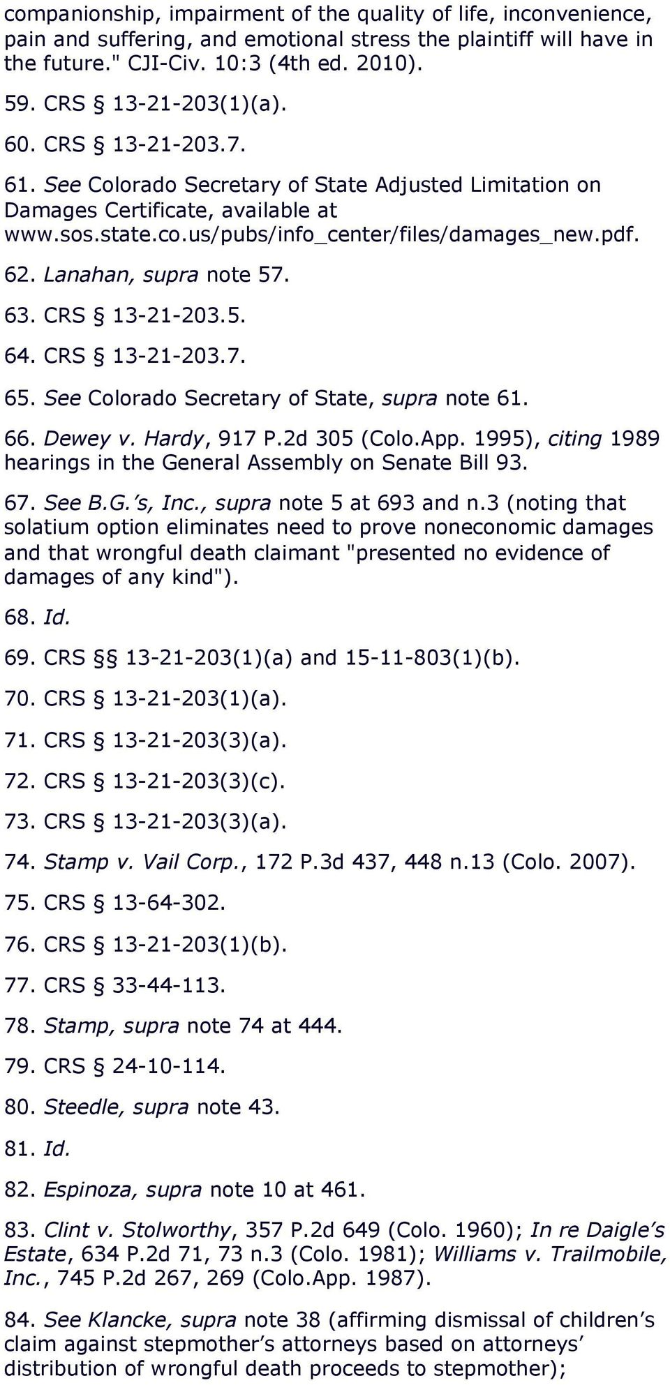 Lanahan, supra note 57. 63. CRS 13-21-203.5. 64. CRS 13-21-203.7. 65. See Colorado Secretary of State, supra note 61. 66. Dewey v. Hardy, 917 P.2d 305 (Colo.App.