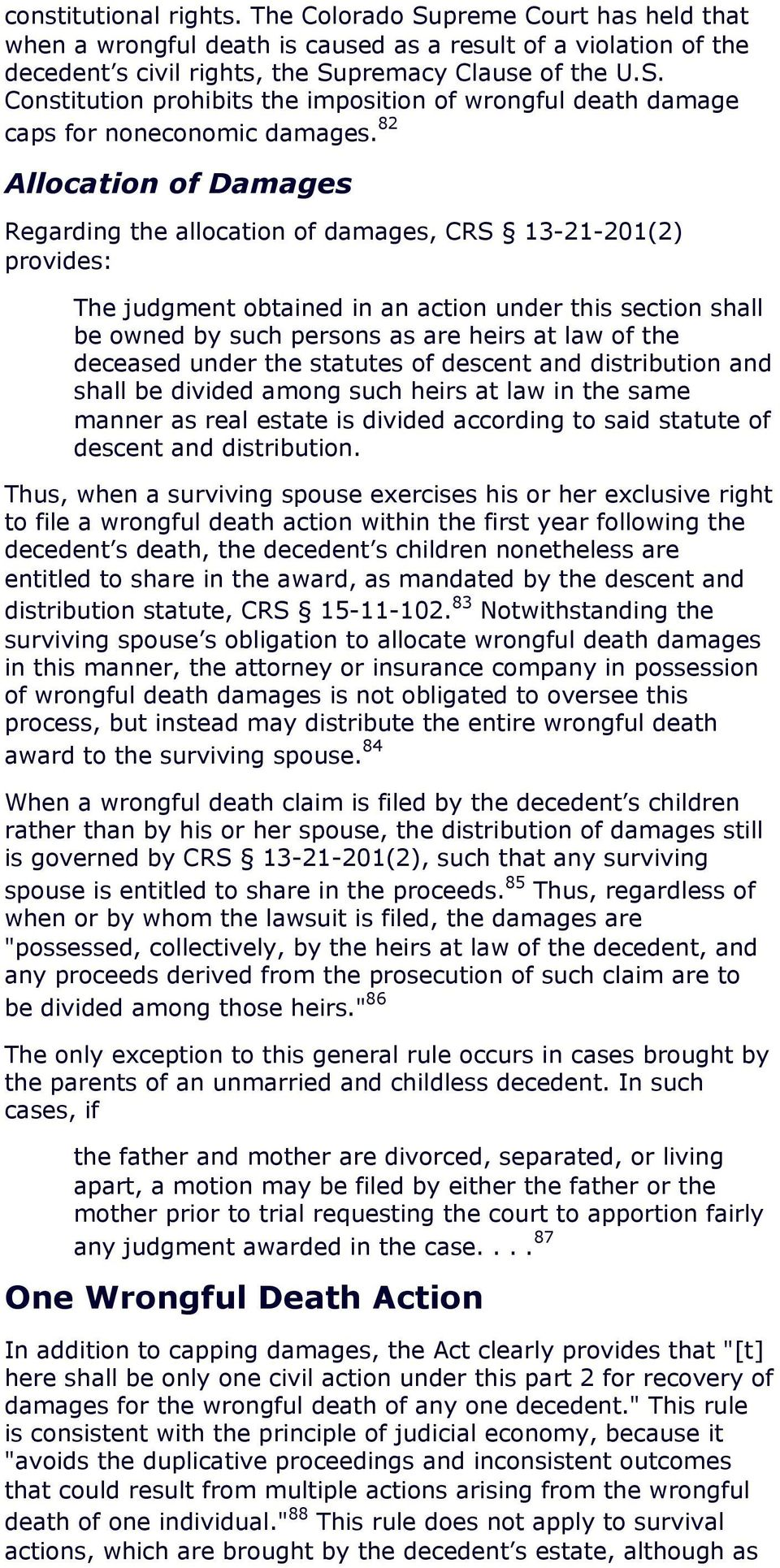 the deceased under the statutes of descent and distribution and shall be divided among such heirs at law in the same manner as real estate is divided according to said statute of descent and