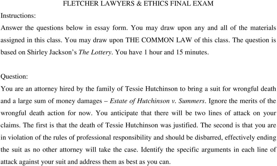 Question: You are an attorney hired by the family of Tessie Hutchinson to bring a suit for wrongful death and a large sum of money damages Estate of Hutchinson v. Summers.