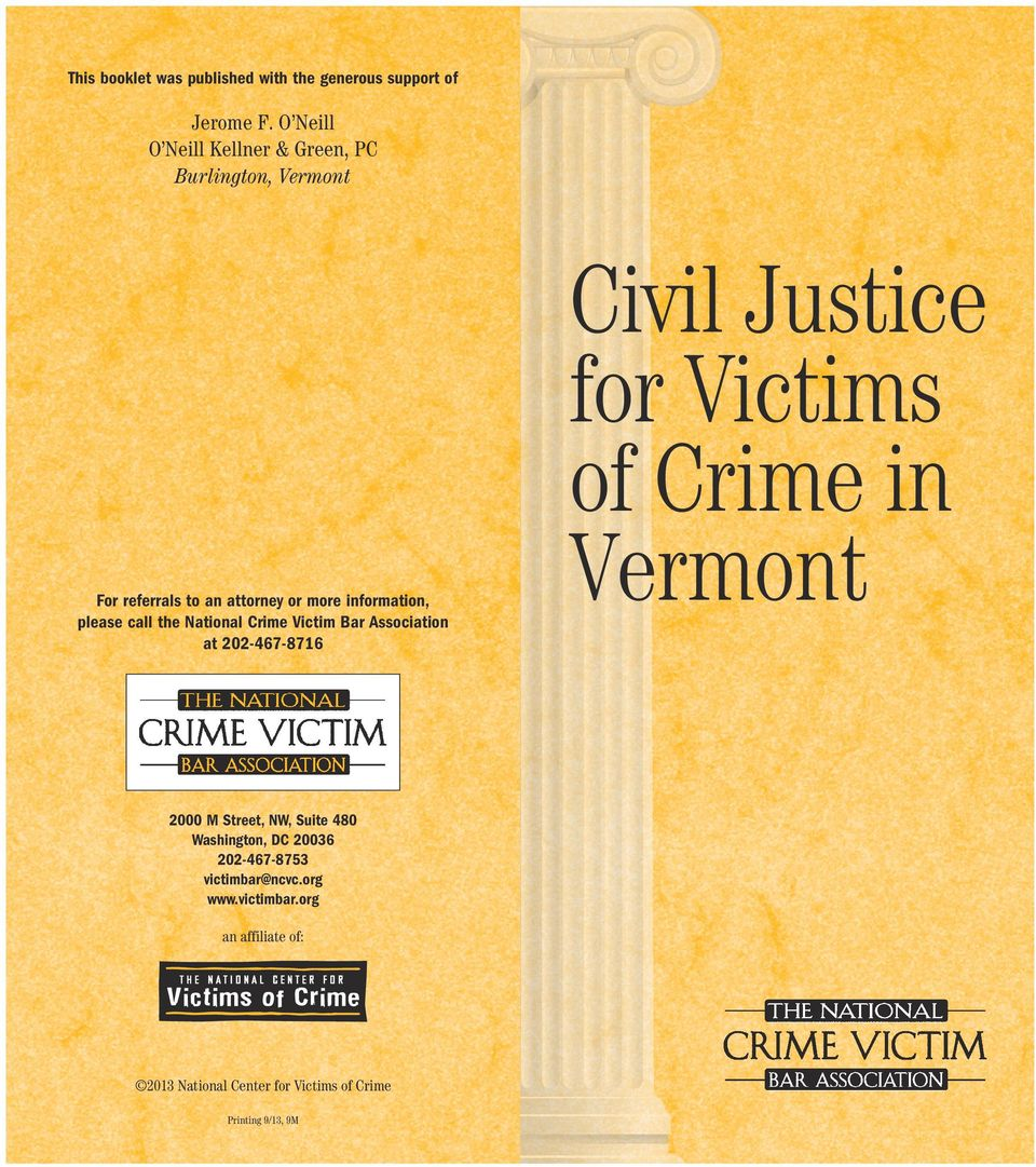 National Crime Victim Bar Association at 202-467-8716 Civil Justice for Victims of Crime in Vermont 2000 M Street, NW, Suite 480