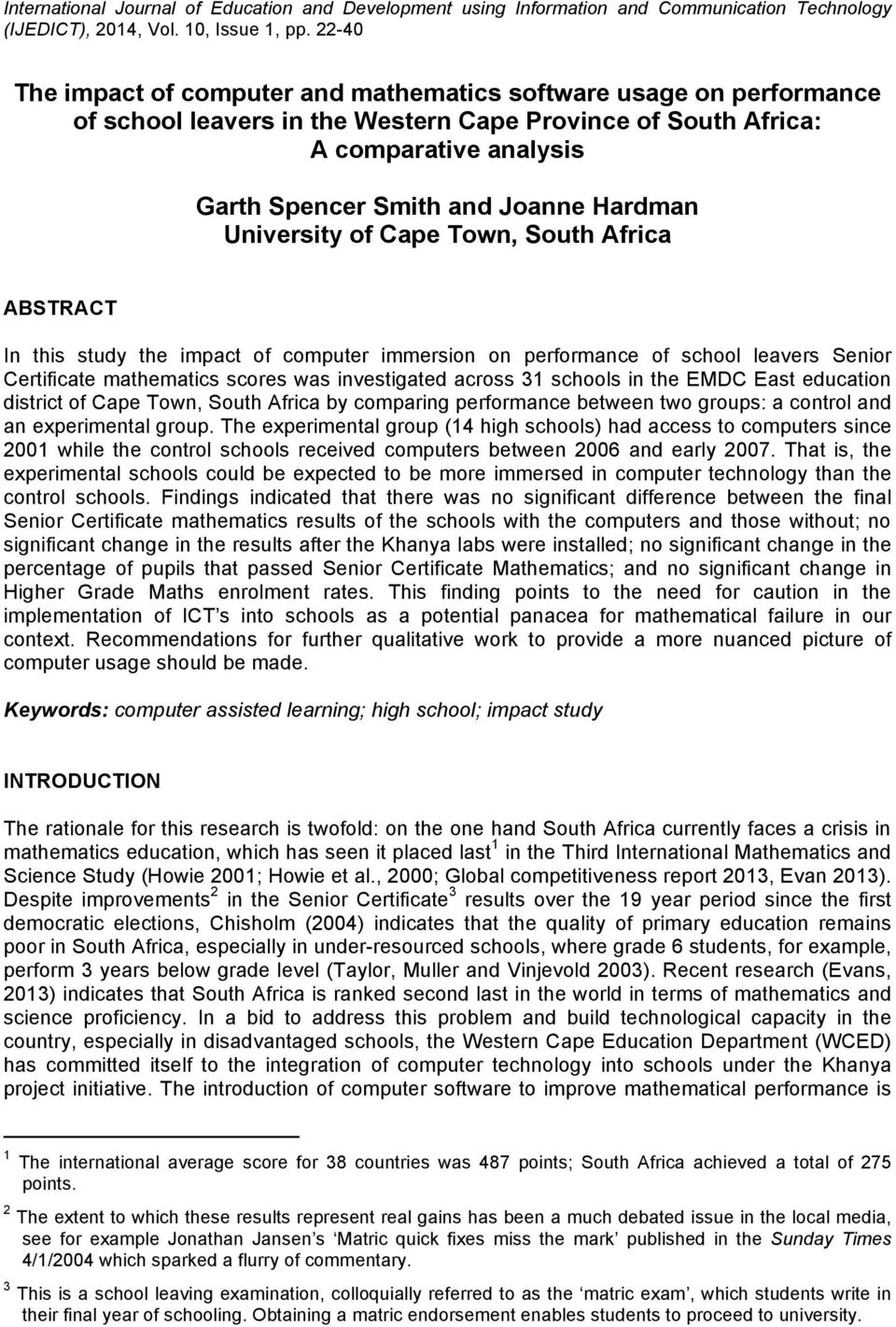 Hardman University of Cape Town, South Africa ABSTRACT In this study the impact of computer immersion on performance of school leavers Senior Certificate mathematics scores was investigated across 31