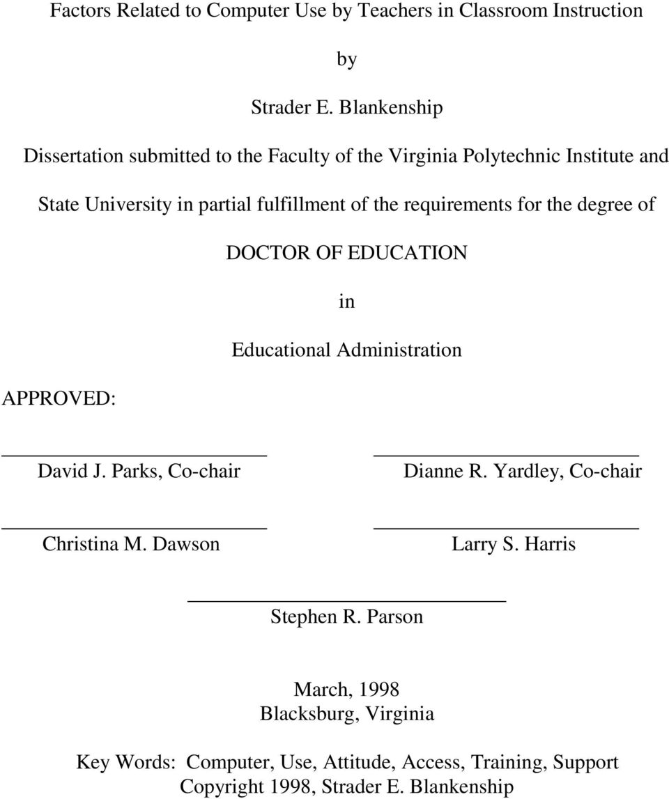 requirements for the degree of DOCTOR OF EDUCATION in Educational Administration APPROVED: David J. Parks, Co-chair Dianne R.