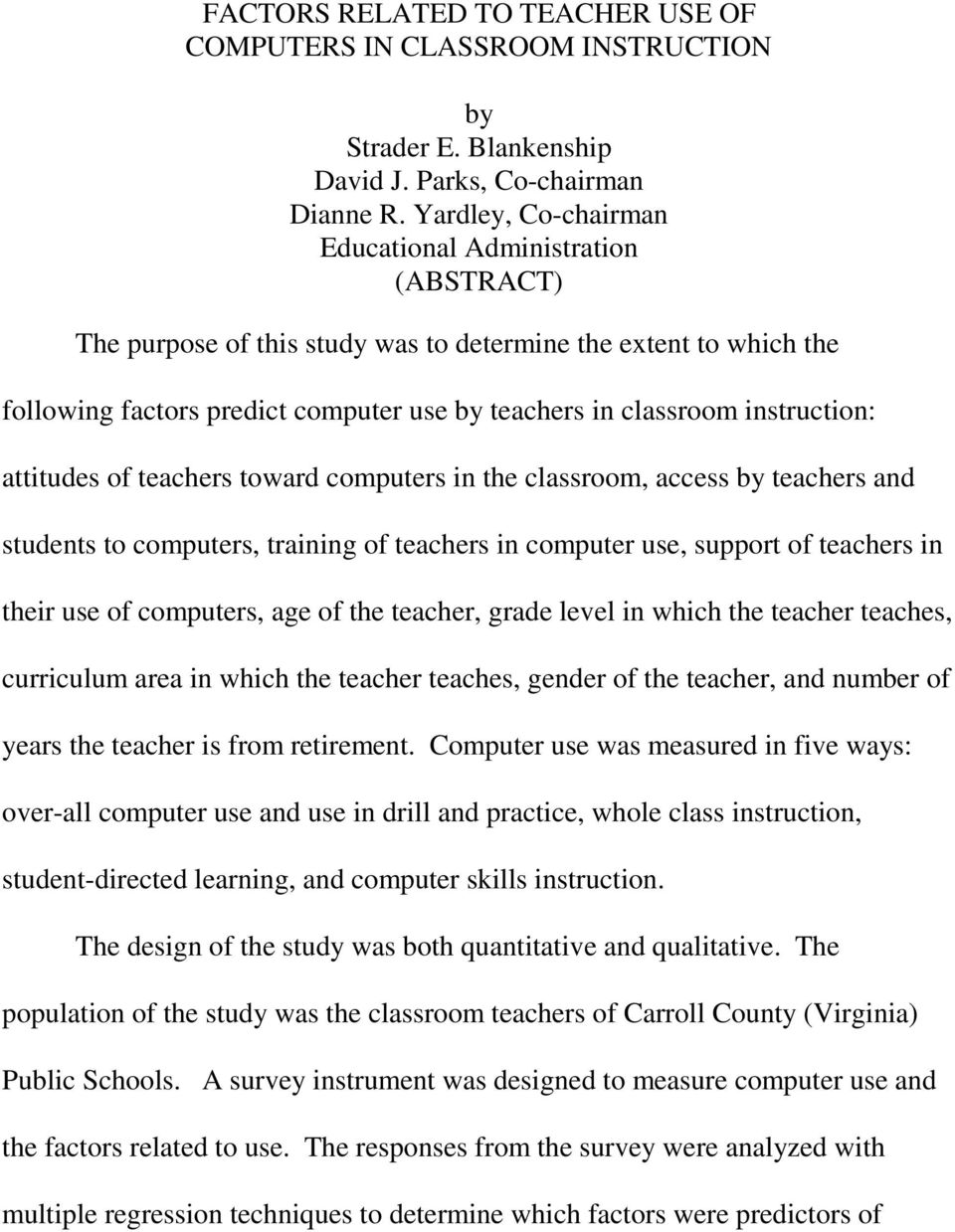 instruction: attitudes of teachers toward computers in the classroom, access by teachers and students to computers, training of teachers in computer use, support of teachers in their use of