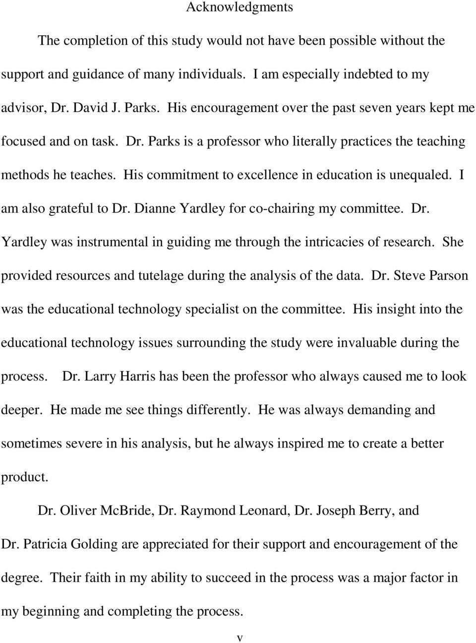 His commitment to excellence in education is unequaled. I am also grateful to Dr. Dianne Yardley for co-chairing my committee. Dr. Yardley was instrumental in guiding me through the intricacies of research.