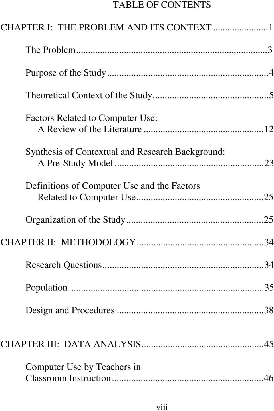 ..23 Definitions of Computer Use and the Factors Related to Computer Use...25 Organization of the Study...25 CHAPTER II: METHODOLOGY.