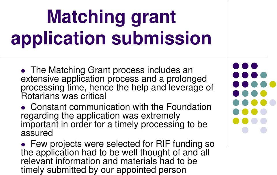 application was extremely important in order for a timely processing to be assured Few projects were selected for RIF funding so