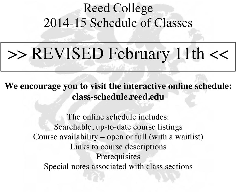 edu The online schedule includes: Searchable, up-to-date course listings Course