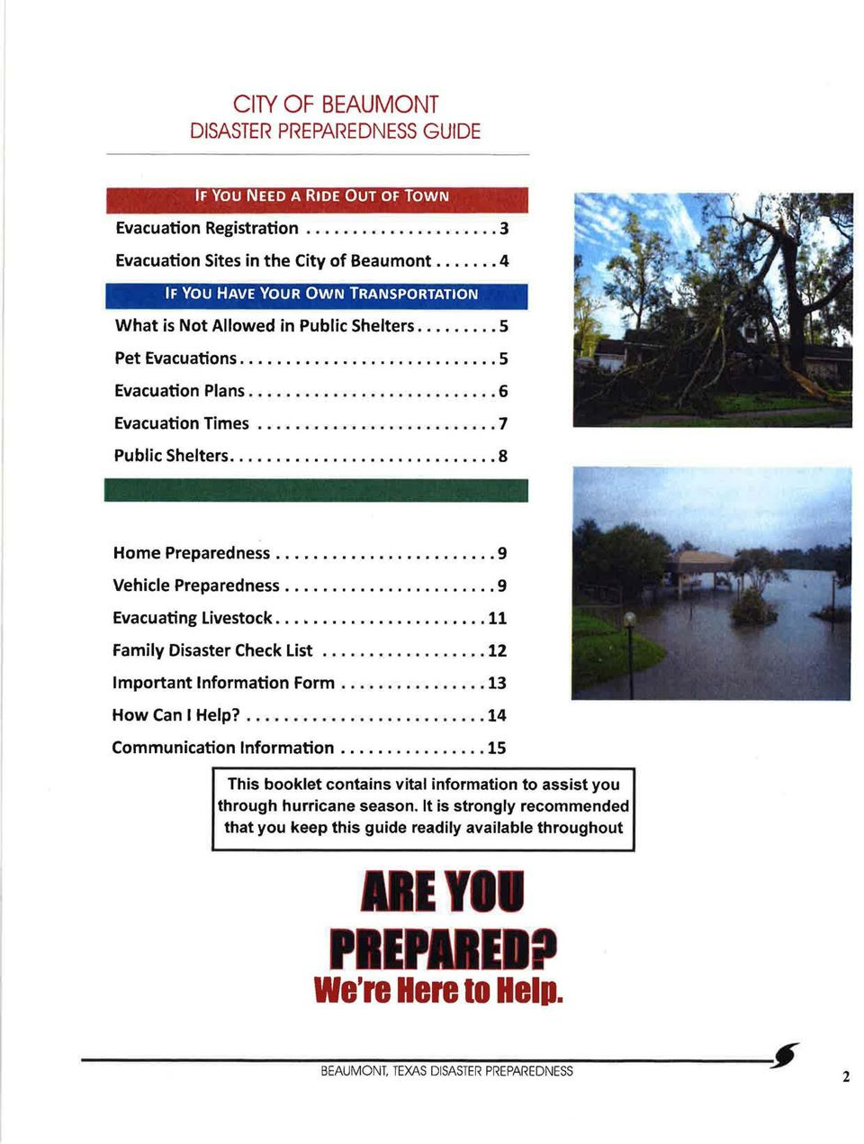 .. 8 Home Preparedness... 9 Vehicle Preparedness... 9 Evacuating Livestock...... 11 Family Disaster Check List... 12 Important Information Form... 13 How Can I Help?