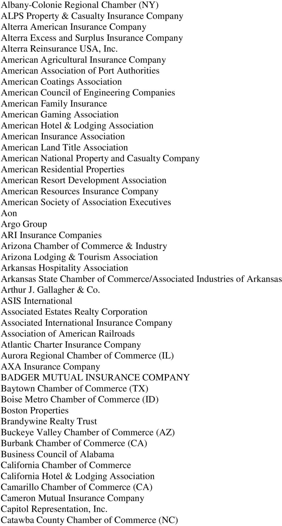 Association American Hotel & Lodging Association American Insurance Association American Land Title Association American National Property and Casualty Company American Residential Properties
