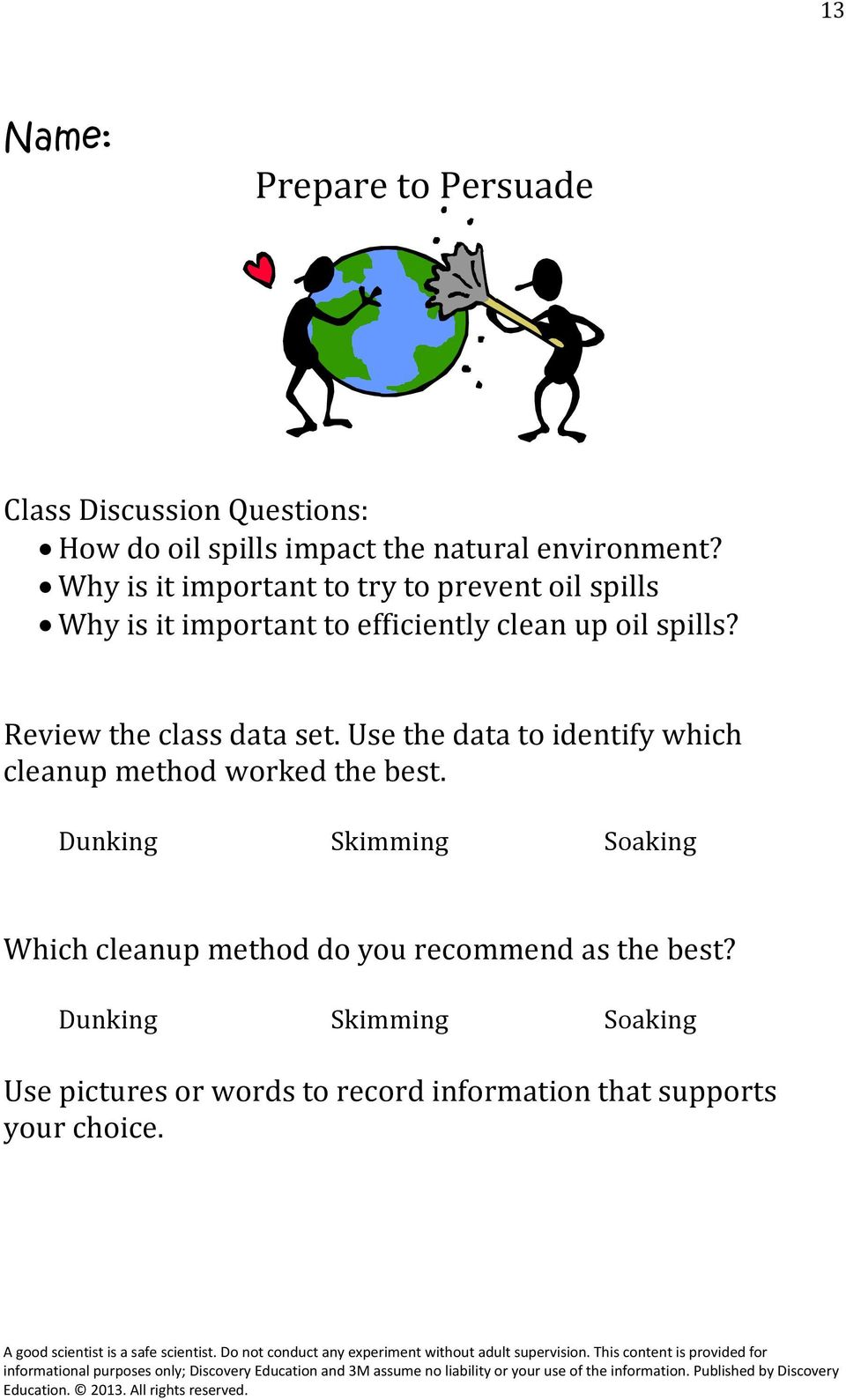 Review the class data set. Use the data to identify which cleanup method worked the best.