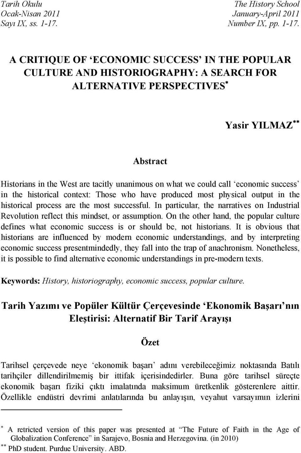 A CRITIQUE OF ECONOMIC SUCCESS IN THE POPULAR CULTURE AND HISTORIOGRAPHY: A SEARCH FOR ALTERNATIVE PERSPECTIVES Yasir YILMAZ Abstract Historians in the West are tacitly unanimous on what we could