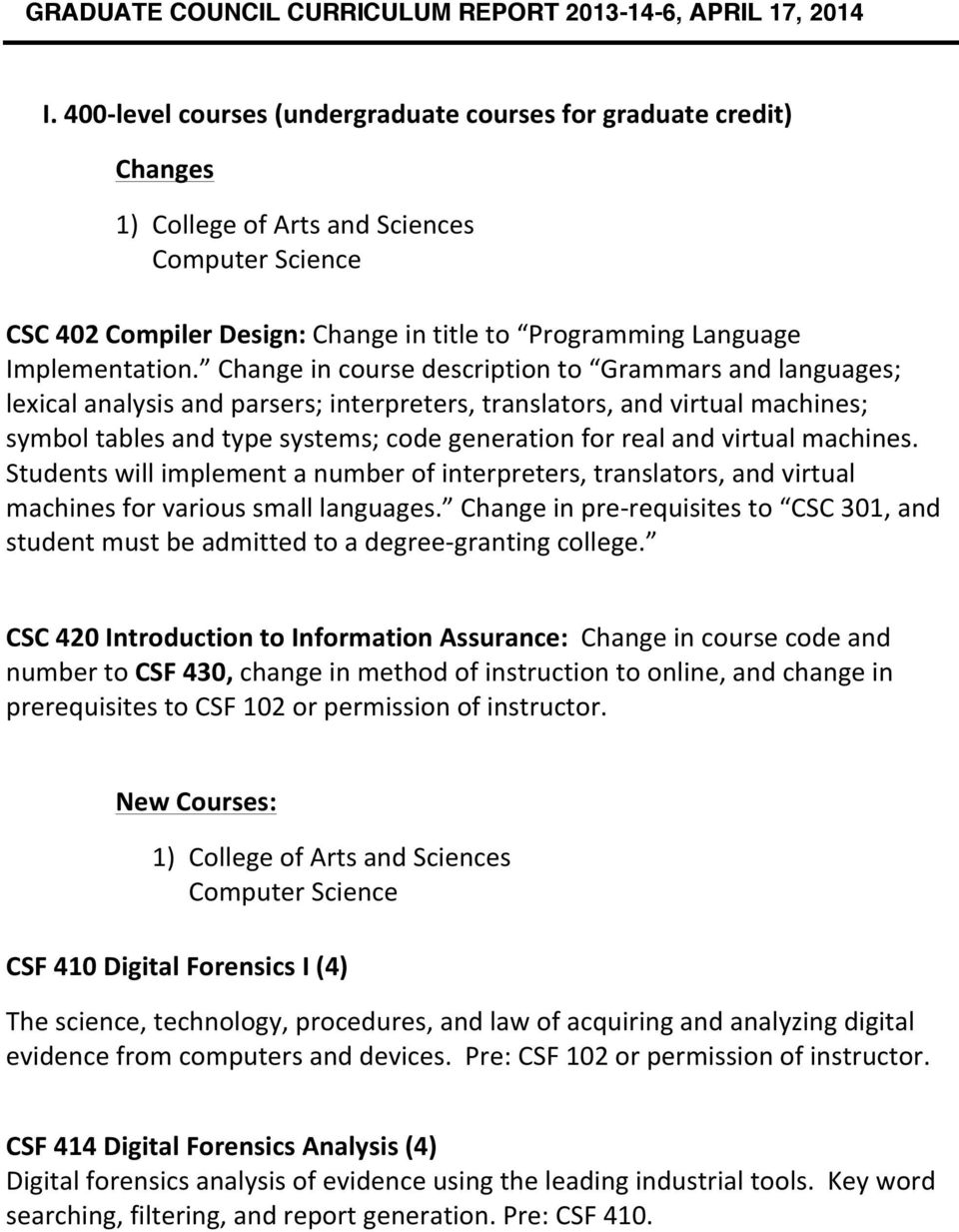 Change in course description to Grammars and languages; lexical analysis and parsers; interpreters, translators, and virtual machines; symbol tables and type systems; code generation for real and