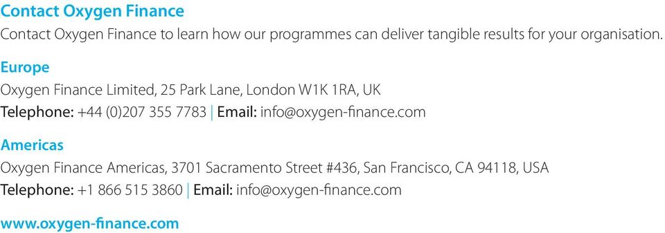 Europe Oxygen Finance Limited, 25 Park Lane, London W1K 1RA, UK Telephone: +44 (0)207 355 7783 Email: