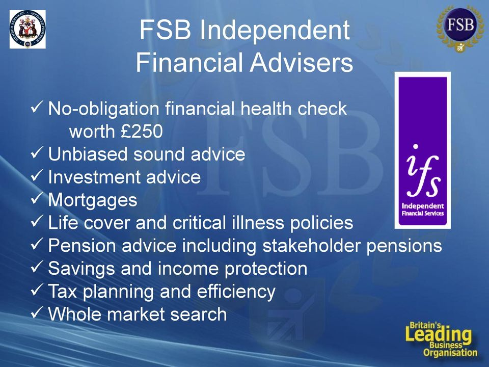 and critical illness policies Pension advice including stakeholder