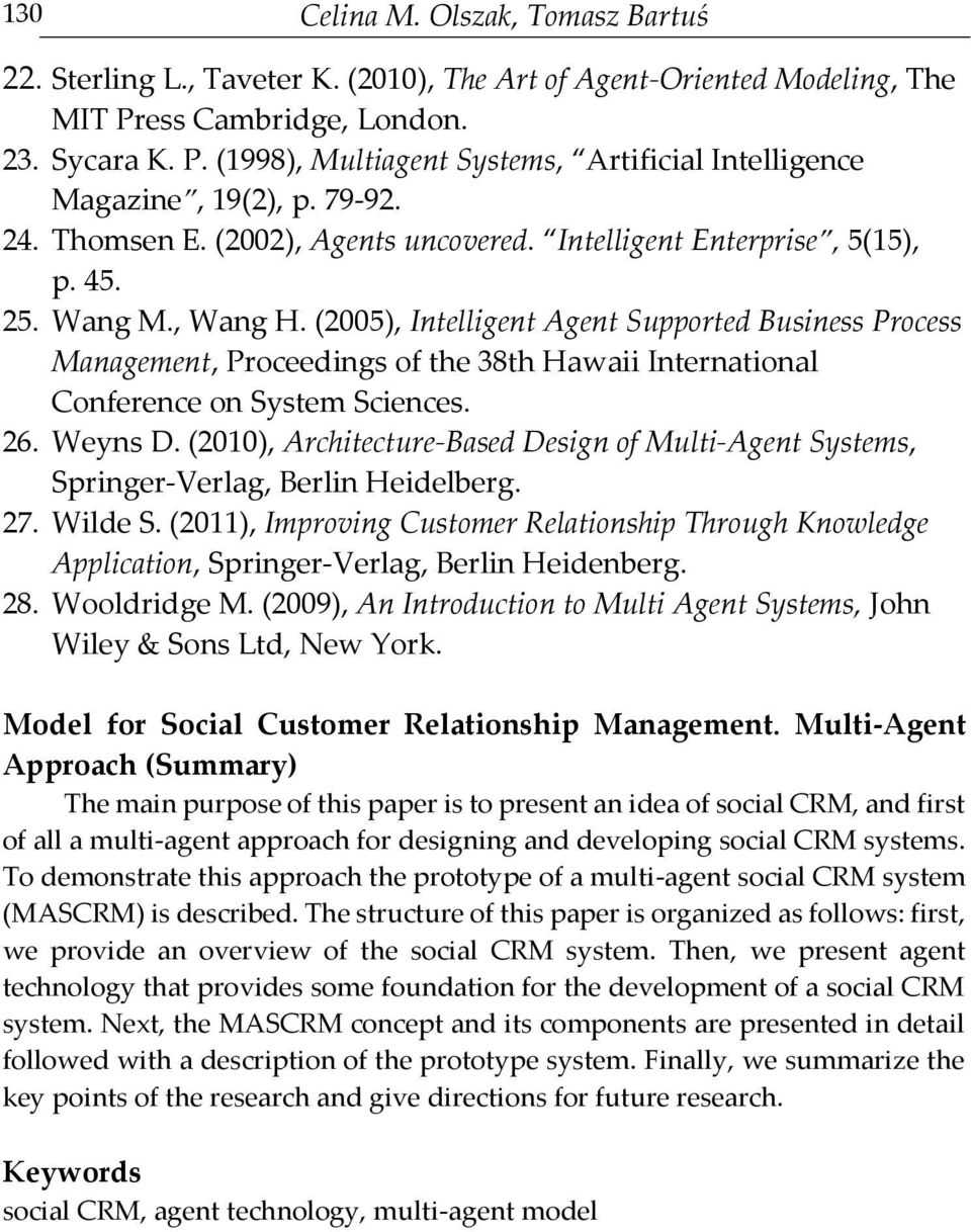 (2005), Intelligent Agent Supported Business Process Management, Proceedings of the 38th Hawaii International Conference on System Sciences. 26. Weyns D.
