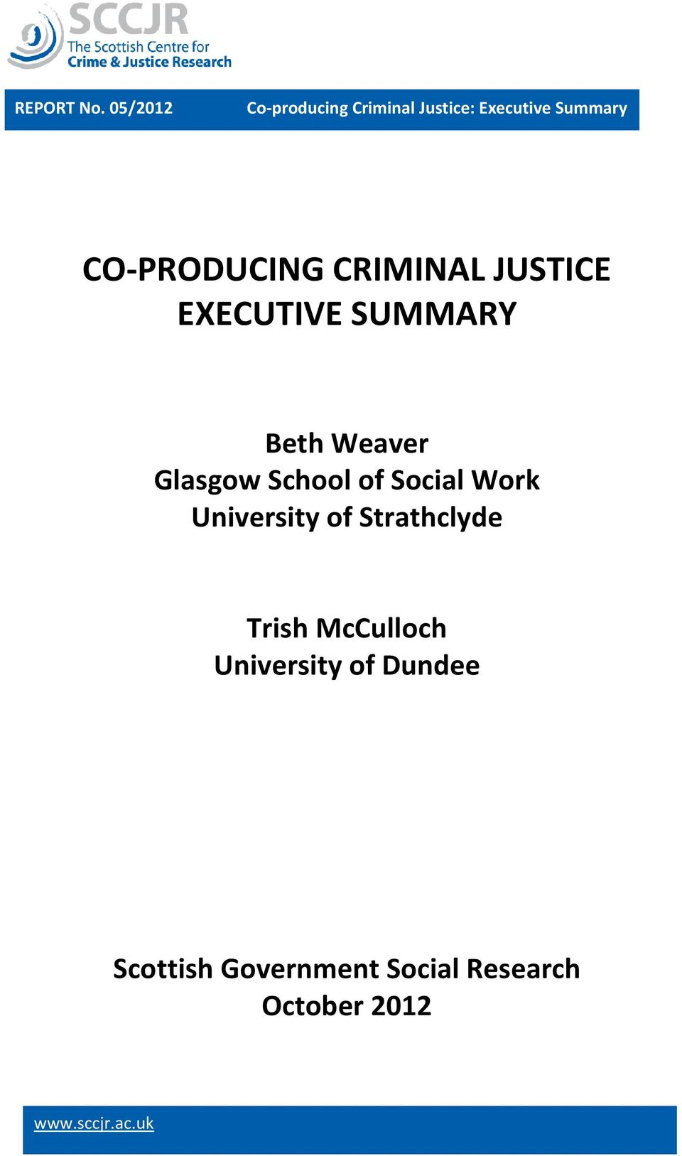 Beth Weaver Glasgow School of Social Work University of