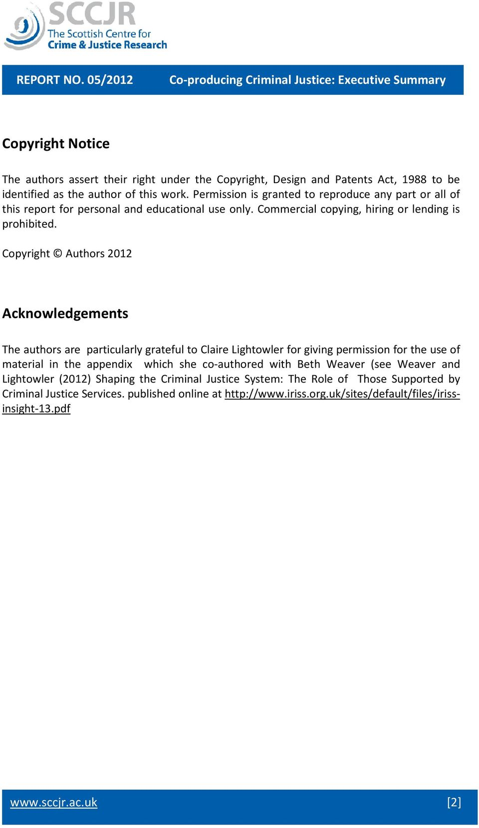 Copyright Authors 2012 Acknowledgements The authors are particularly grateful to Claire Lightowler for giving permission for the use of material in the appendix which she co-authored