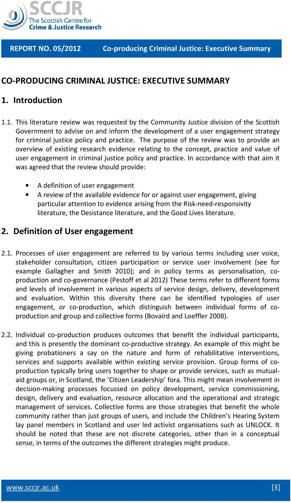 1. This literature review was requested by the Community Justice division of the Scottish Government to advise on and inform the development of a user engagement strategy for criminal justice policy