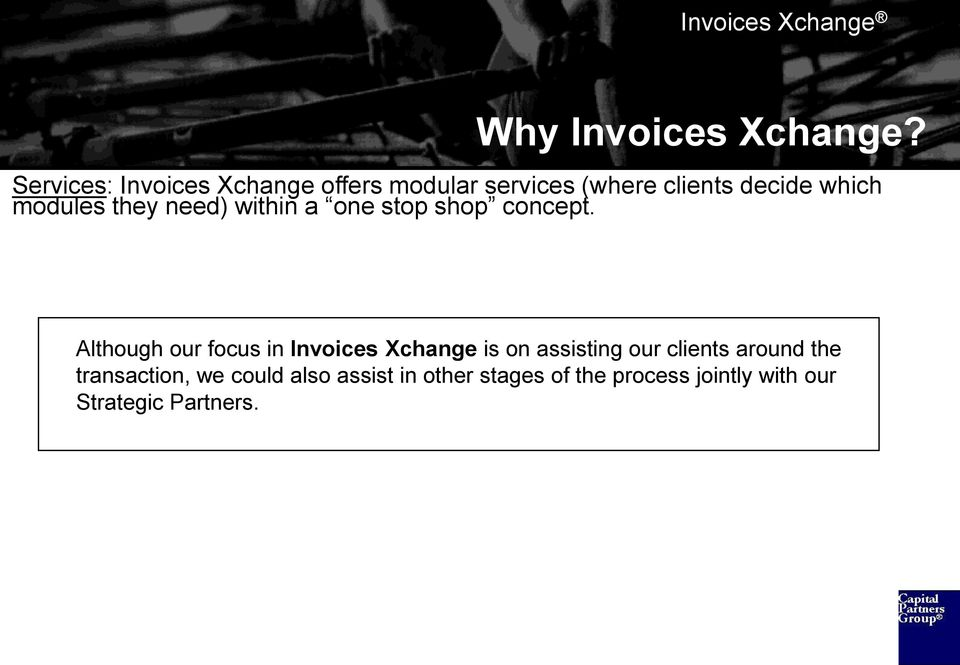 Although our focus in Invoices Xchange is on assisting our clients around the