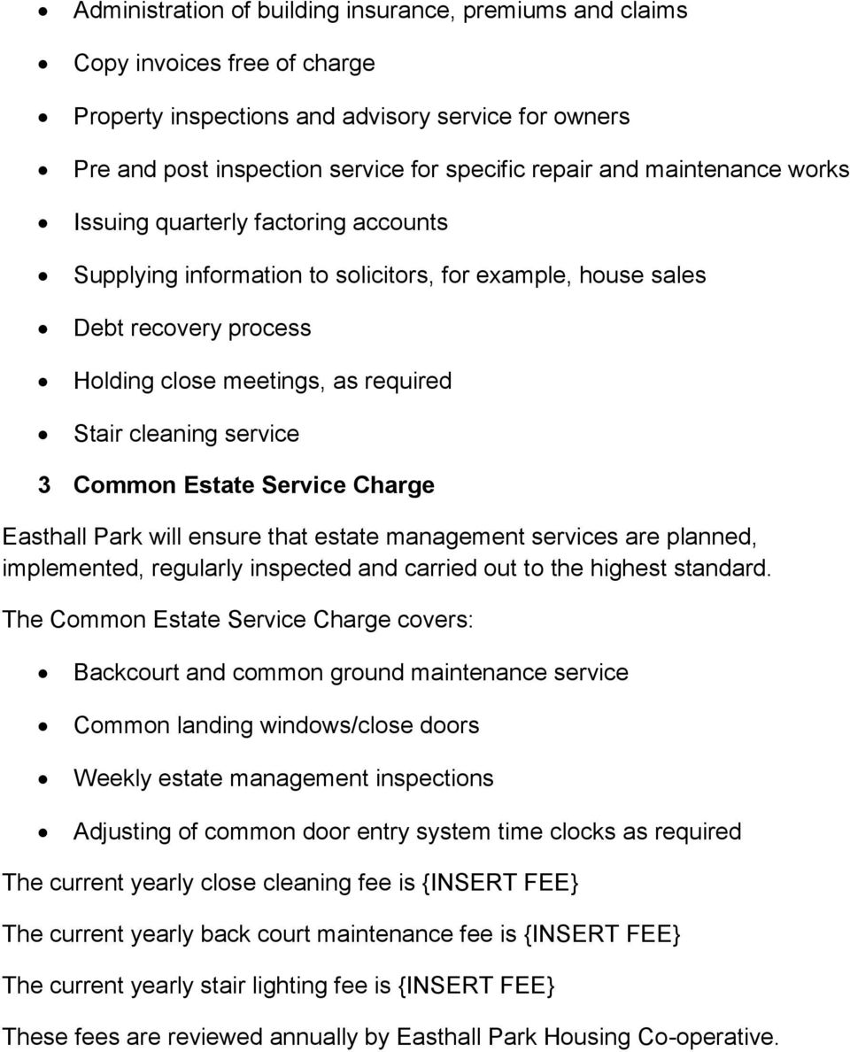 Common Estate Service Charge Easthall Park will ensure that estate management services are planned, implemented, regularly inspected and carried out to the highest standard.