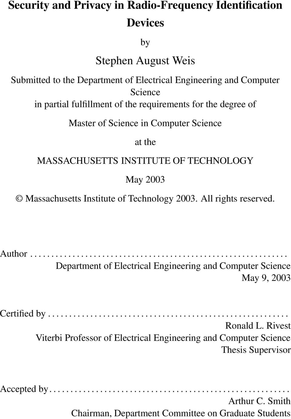 ............................................................ Department of Electrical Engineering and Computer Science May 9, 2003 Certified by......................................................... Ronald L.