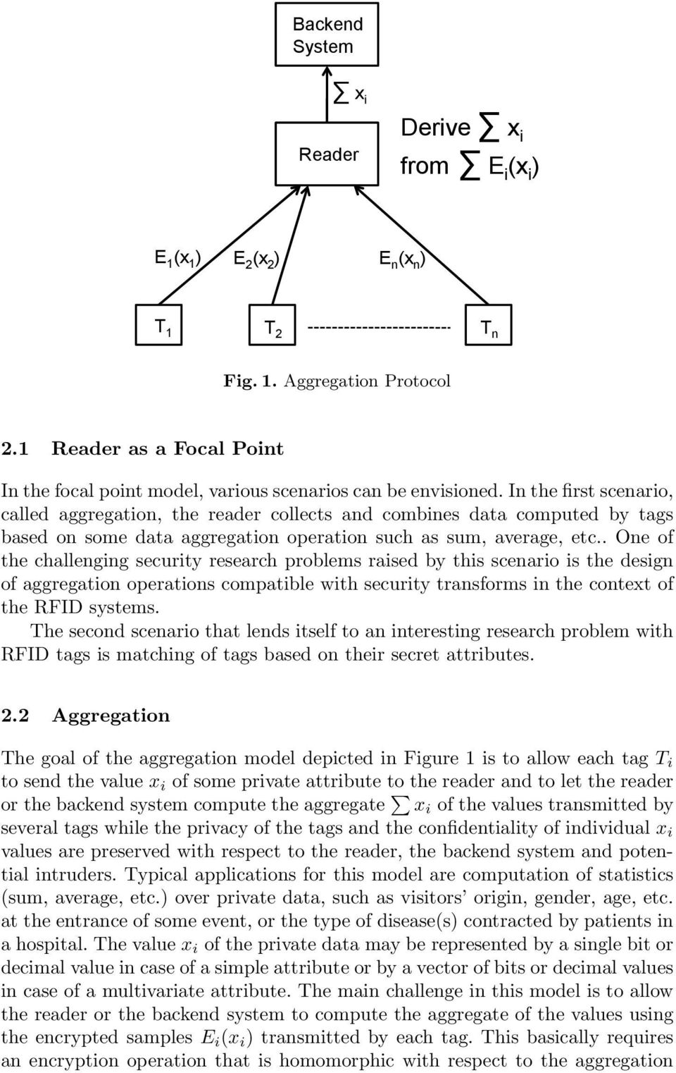 In the first scenario, called aggregation, the reader collects and combines data computed by tags based on some data aggregation operation such as sum, average, etc.