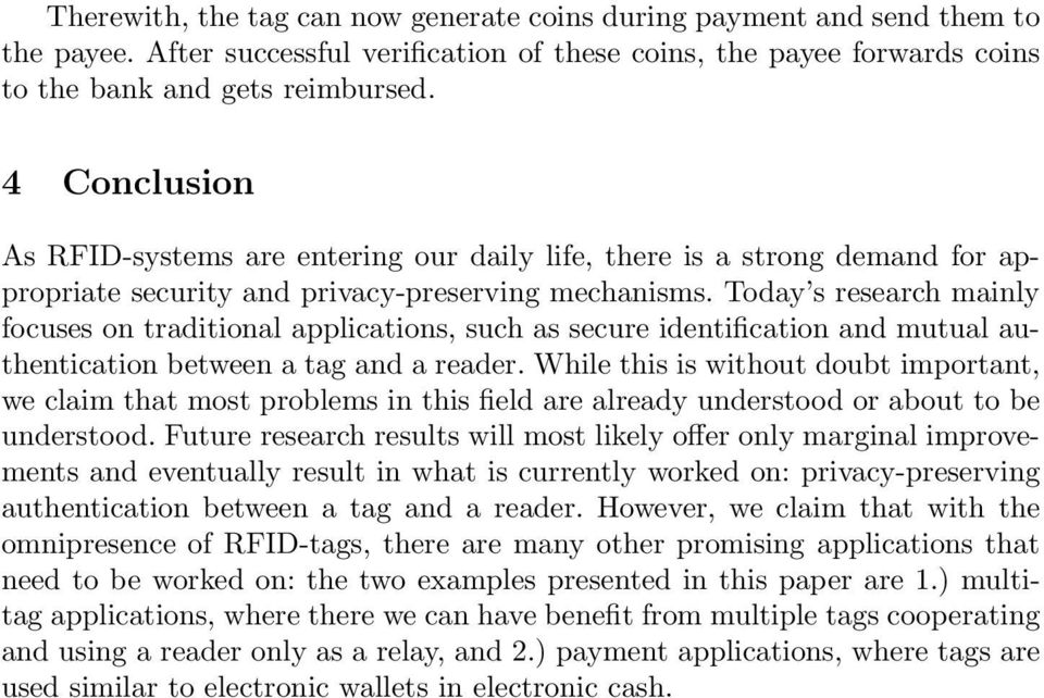 Today s research mainly focuses on traditional applications, such as secure identification and mutual authentication between a tag and a reader.