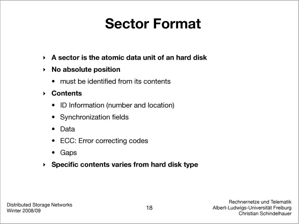 Information (number and location) Synchronization fields Data ECC: