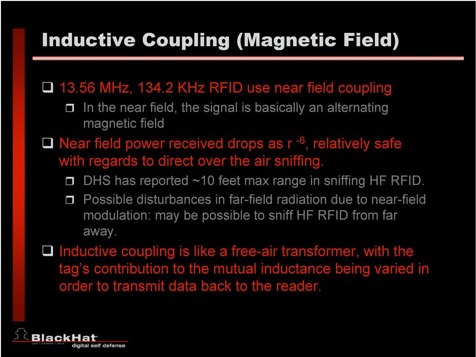 relatively safe with regards to direct over the air sniffing. DHS has reported ~10 feet max range in sniffing HF RFID.