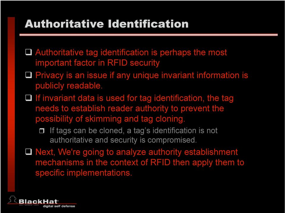 If invariant data is used for tag identification, the tag needs to establish reader authority to prevent the possibility of skimming and tag
