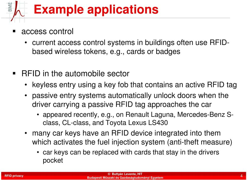 , cards or badges RFID in the automobile sector keyless entry using a key fob that contains an active RFID tag passive entry systems automatically unlock
