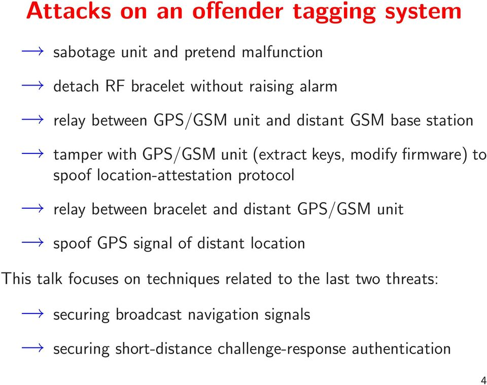 location-attestation protocol relay between bracelet and distant GPS/GSM unit spoof GPS signal of distant location This talk