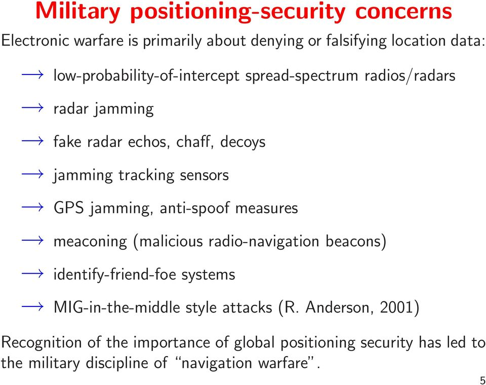 GPS jamming, anti-spoof measures meaconing (malicious radio-navigation beacons) identify-friend-foe systems MIG-in-the-middle