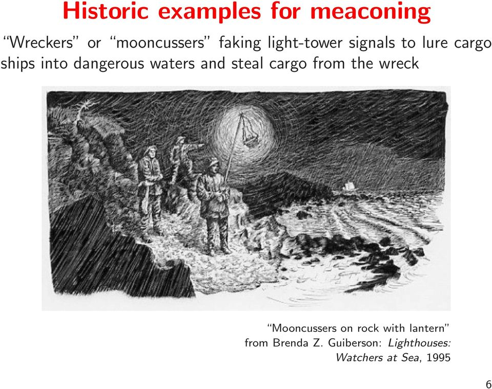 and steal cargo from the wreck Mooncussers on rock with