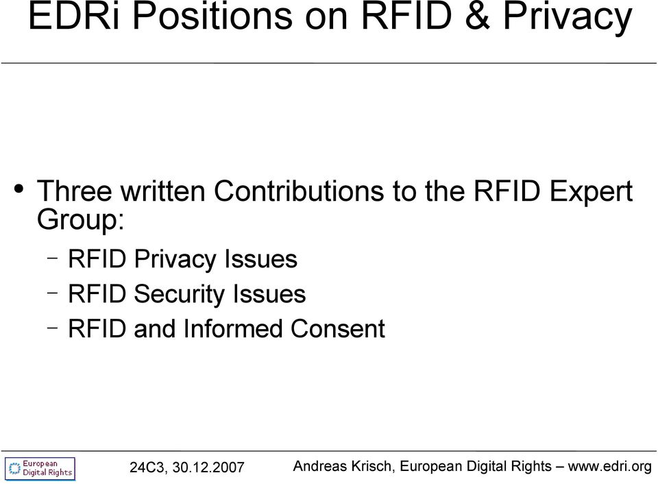 Expert Group: RFID Privacy Issues RFID
