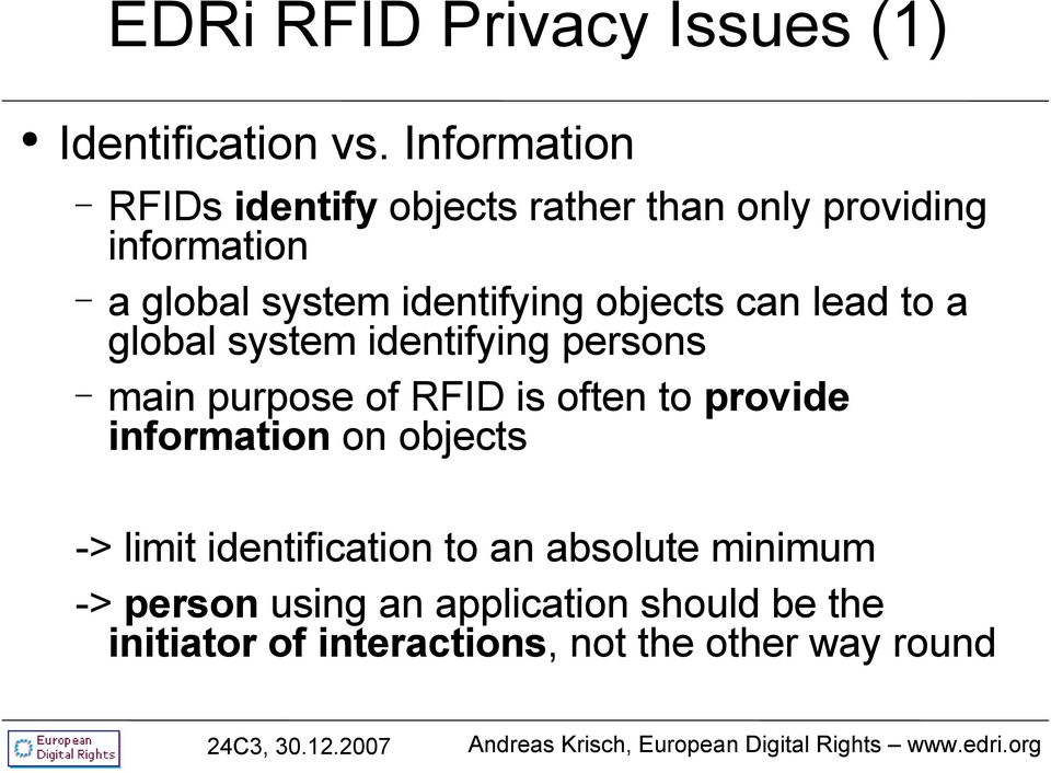 objects can lead to a global system identifying persons main purpose of RFID is often to provide