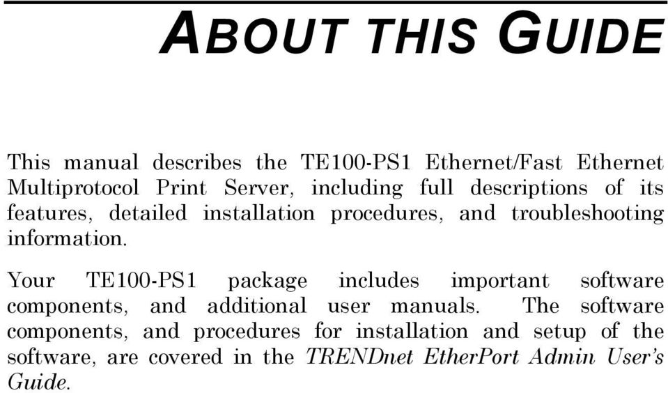 Your TE100-PS1 package includes important software components, and additional user manuals.