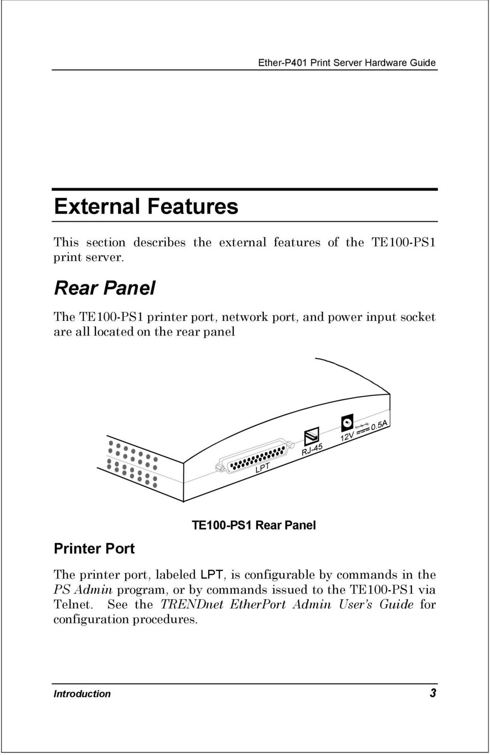 Rear Panel The TE100-PS1 printer port, network port, and power input socket are all located on the rear panel Printer Port