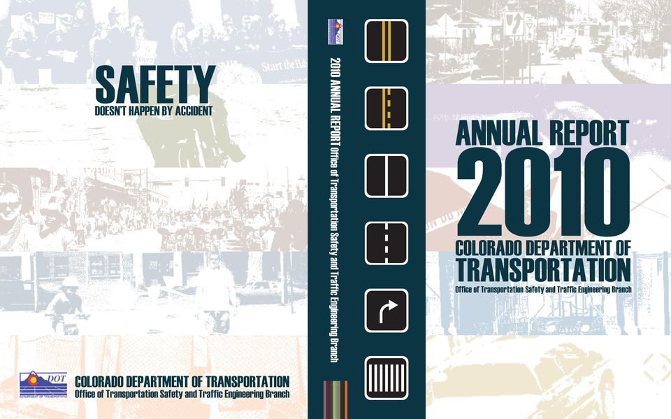 Transportation Safety and Traffic Engineering Branch ANNUAL REPORT 2010 COLORADO