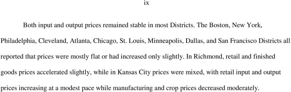 Louis, Minneapolis, Dallas, and San Francisco Districts all reported that prices were mostly flat or had increased only