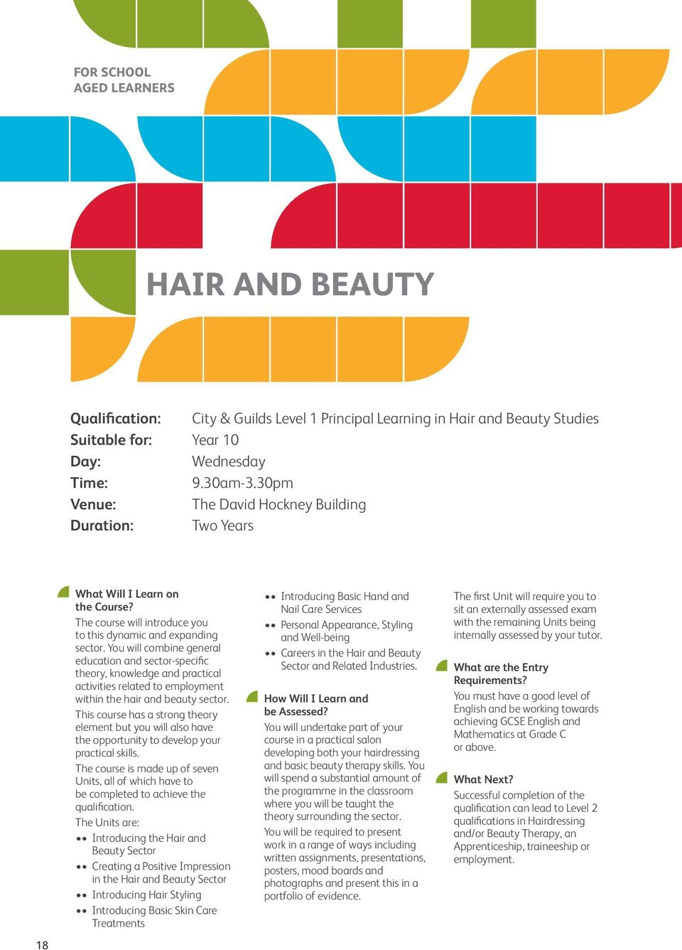 You will combine general education and sector-specific theory, knowledge and practical activities related to employment within the hair and beauty sector.