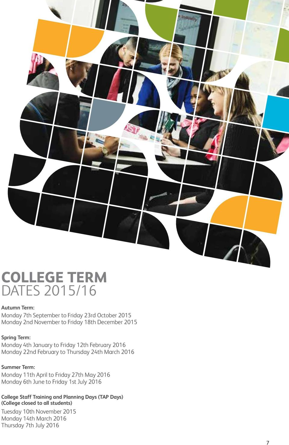 Summer Term: Monday 11th April to Friday 27th May 2016 Monday 6th June to Friday 1st July 2016 College Staff Training and